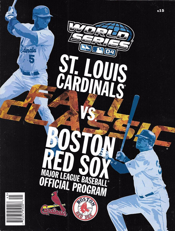 2004 WORLD SERIES (BOSTON RED SOX VS. ST. LOUIS CARDINALS)
