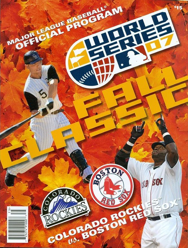 2007 WORLD SERIES (BOSTON RED SOX VS. COLORADO ROCKIES)