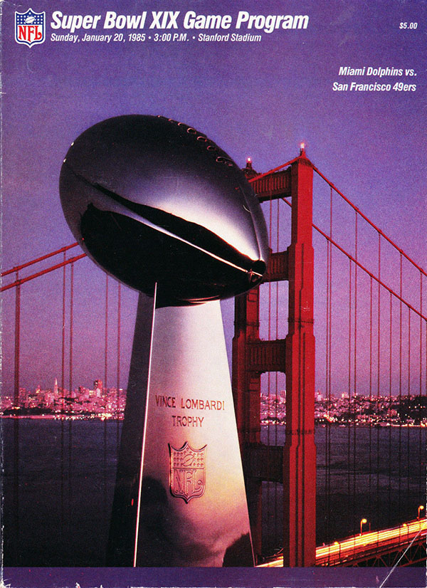 Super Bowl XIX (January 20, 1985) -- 49ers 38, Miami Dolphins 16