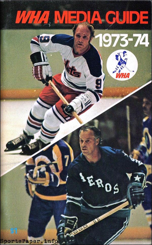 WHA Media Guide: World Hockey Association (1973-74 ...